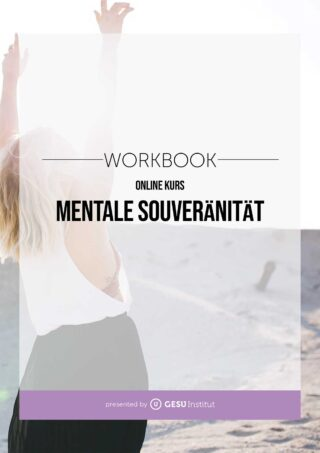 Workbook Online Kurs: Mentale Souveränität